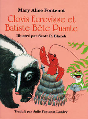 Clovis Ecrevisse Et Batiste Bete Puante - Fontenot, Mary Alice, and Blazek, Scott (Illustrator)