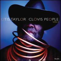 Clovis People, Vol. 3 - Otis Taylor