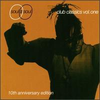 Club Classics, Vol. 1: 10th Anniversary Edition - Soul II Soul