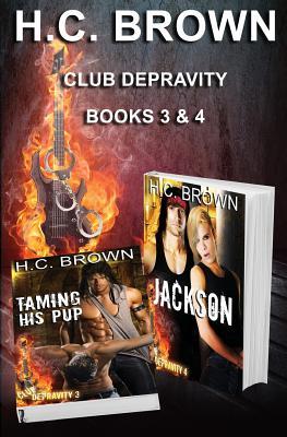 Club Depravity - Books 3 & 4: Taming His Pup & Jackson - Brown, H C