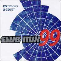 Club Mix '99 [K-Tel] - Various Artists