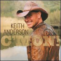 C'mon! - Keith Anderson