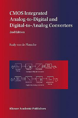 CMOS Integrated Analog-To-Digital and Digital-To-Analog Converters - Van de Plassche, Rudy J