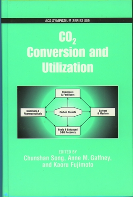 Co[2 Conversion and Utilization - Song, Chunshan (Editor)