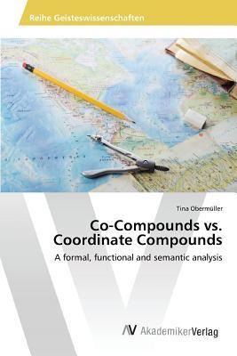 Co-Compounds vs. Coordinate Compounds - Obermuller Tina