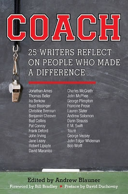 Coach: 25 Writers Reflect on People Who Made a Difference - Blauner, Andrew (Editor)