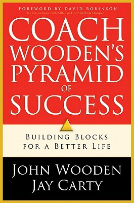 Coach Wooden's Pyramid of Success: Building Blocks for a Better Life - Wooden, John
