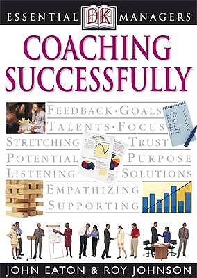 Coaching Successfully - Bruce, Andy, and Eaton, John, and Johnson, Roy