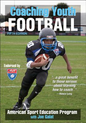 Coaching Youth Football - American Sport Education Program, and Galat, Joe