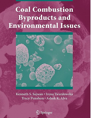 Coal Combustion Byproducts and Environmental Issues - Sajwan, Kenneth S. (Editor), and Twardowska, Irena (Editor), and Punshon, Tracy (Editor)