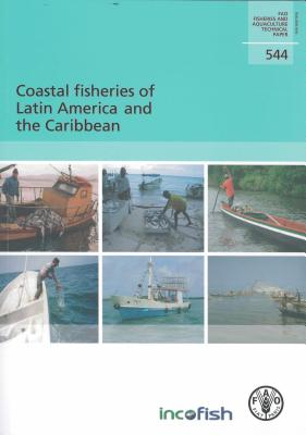Coastal Fisheries of Latin America and the Caribbean - Food and Agriculture Organization (Fao) (Editor)