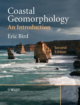Coastal Geomorphology: An Introduction - Bird, Eric