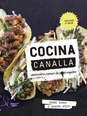 Cocina Canalla: Atrevete a Comer de Puta Madre - Thug Kitchen LLC, and Osuna Aguilar, Julia