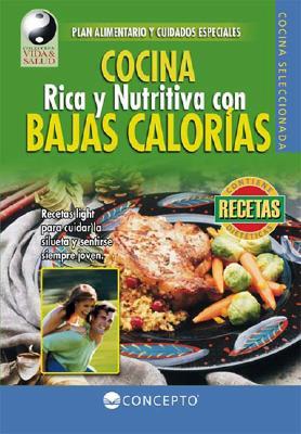 Cocina Rica y Nutritiva Con Bajas Calorias - Equipo Editorial (Creator)