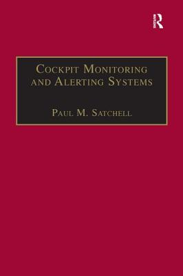 Cockpit Monitoring and Alerting Systems - Satchell, Paul M.