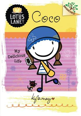 Coco: My Delicious Life (a Branches Book: Lotus Lane #2) - May, Kyla