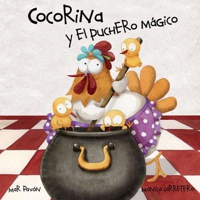 Cocorina y El Puchero Magico - Pavon, Mar, and Carretero, Monica (Illustrator)