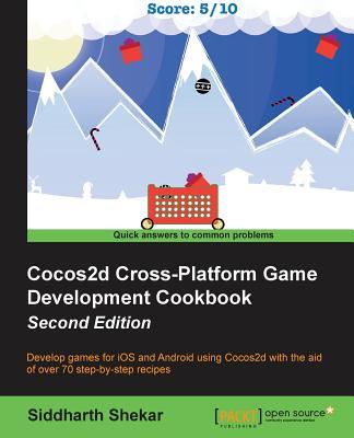 Cocos2d Cross-Platform Game Development Cookbook - Second Edition - Shekar, Siddharth