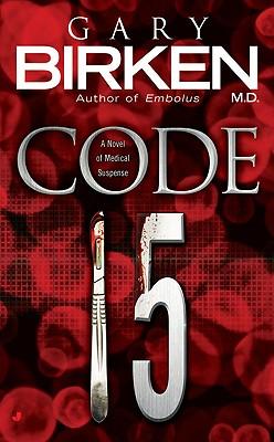 Code 15 - Birken, Gary, M.D.