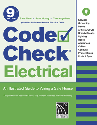 Code Check Electrical: An Illustrated Guide to Wiring a Safe House - Kardon, Redwood, and Morrissey, Paddy (Illustrator), and Hansen, Douglas