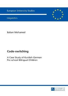 Code-switching: A Case Study of Kurdish-German Pre-school Bilingual Children - Mohamed, Baban