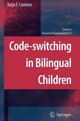 Code-switching in Bilingual Children - Cantone, Katja F.