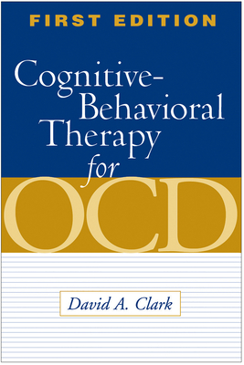 Cognitive-Behavioral Therapy for OCD - Clark, David A, M.D.