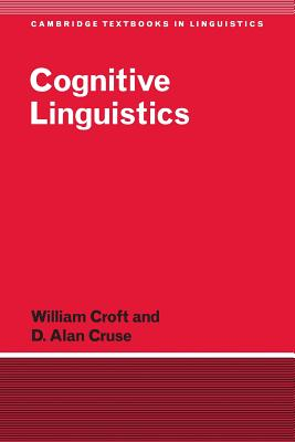 Cognitive Linguistics - Cruse, Alan, and Croft, William, and Cruse, D Alan