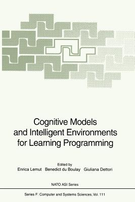 Cognitive Models and Intelligent Environments for Learning Programming - Lemut, Enrica (Editor), and DuBoulay, Benedict (Editor), and Dettori, Giuliana (Editor)