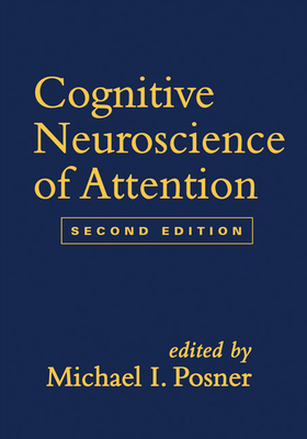 Cognitive Neuroscience of Attention - Posner, Michael I, Ph.D. (Editor)