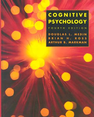 Cognitive Psychology - Medin, Douglas, and Ross, Brian H, and Markman, Arthur B