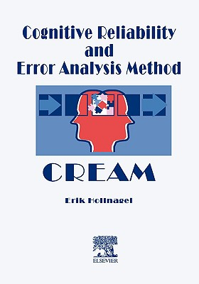 Cognitive Reliability and Error Analysis Method (Cream) - Hollnagel, E
