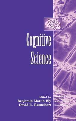 Cognitive Science - Bly, Benjamin Martin (Editor), and Rumelhart, David E (Editor)