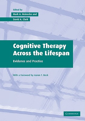 Cognitive Therapy Across the Lifespan: Evidence and Practice - Reinecke, Mark A, PhD (Editor)