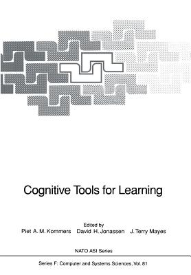 Cognitive Tools for Learning - Ferreira, A, and Kommers, Piet A M (Editor), and Jonassen, David H (Editor)