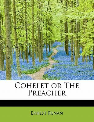 Cohelet or the Preacher - Renan, Ernest