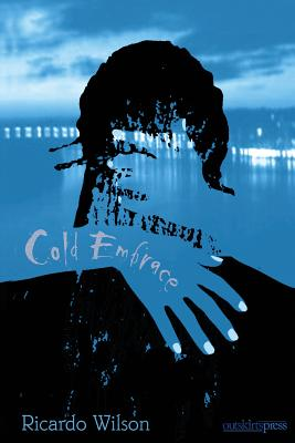 Cold Embrace - Wilson, Ricardo