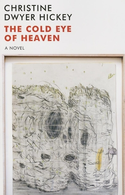 Cold Eye of Heaven - Hickey, Christine Dwyer, and Dwyer Hickey, Christine