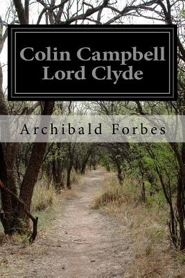 Colin Campbell Lord Clyde - Forbes, Archibald