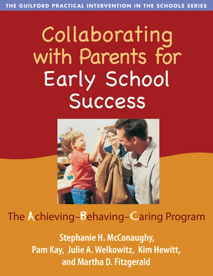 Collaborating with Parents for Early School Success: The Achieving-Behaving-Caring Program - McConaughy, Stephanie H, PhD
