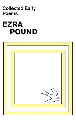 Collected Early Poems of Ezra Pound - Pound, Ezra, and King, Michael (Editor), and King, Michael John (Photographer)