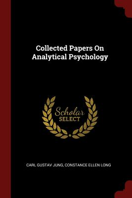 Collected Papers on Analytical Psychology - Jung, Carl Gustav