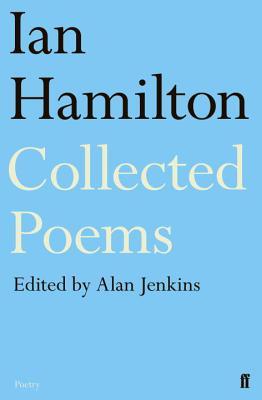 Collected Poems of Ian Hamilton - Hamilton, Ian, and Jenkins, Alan