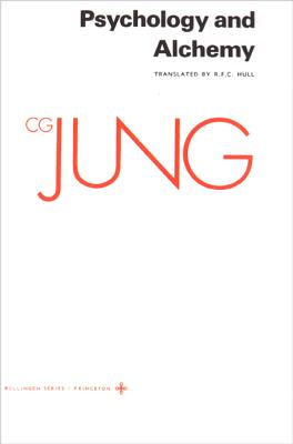 Collected Works of C.G. Jung, Volume 12: Psychology and Alchemy - Jung, C G, and Adler, Gerhard (Translated by), and Hull, R F C (Translated by)