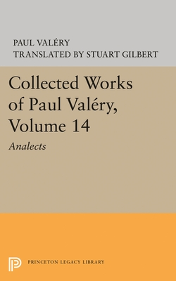 Collected Works of Paul Valery, Volume 14: Analects - Valery, Paul
