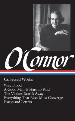 Collected Works - O'Connor, Flannery