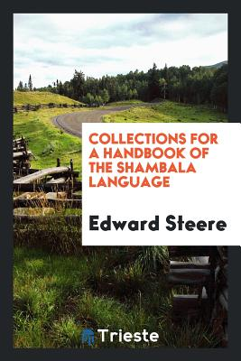 Collections for a Handbook of the Shambala Language - Steere, Edward