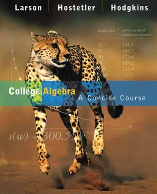 College Algebra: A Concise Course - Hostetler, Robert P, and Hodgkins, Anne V, and Larson, Ron, Captain