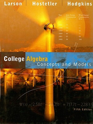 College Algebra: Concepts and Models - Larson, Ron, Professor, and Hostetler, Robert, and Hodgkins, Ann V