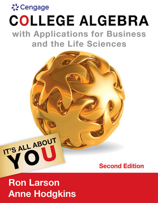 College Algebra with Applications for Business and Life Sciences - Larson, Ron, Professor, and Hodgkins, Anne V